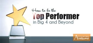 Reach for the Star: 5 Ways to Become Top Performer in Big 4